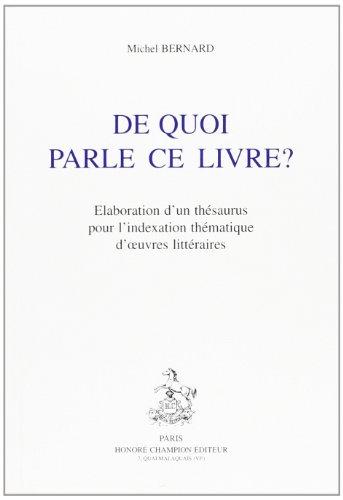 De quoi parle ce livre ? : Elaboration d'un thésaurus pour l'indexation thématique d'oeuvres littéraires par Michel Bernard