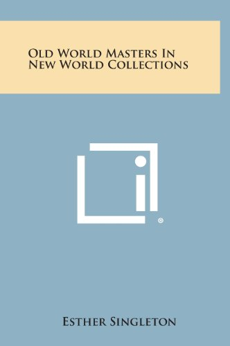 Old World Masters in New World Collections