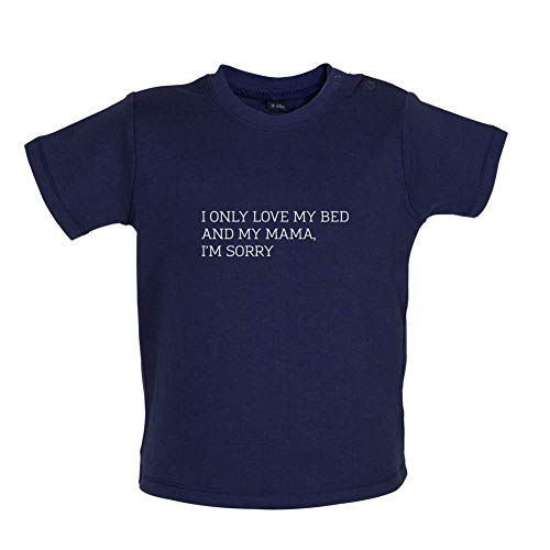 I Only Love My Bed and My Mama Witziges Baby T-Shirt - Marineblau - 6 bis 12 Monate -