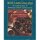Rose's Melting Pot: A Cooking Tour of America's Ethnic Celebrations by Rose Levy Beranbaum (1994-01-03)