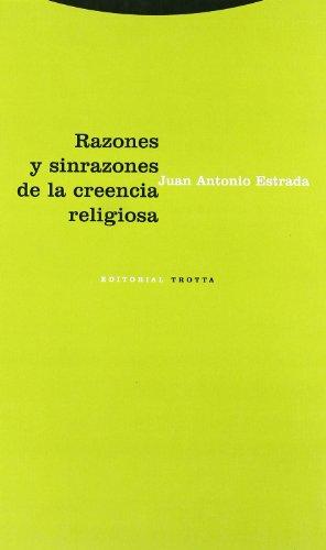 Razones y sinrazones de la creencia religiosa (Estructuras y Procesos. Religión) por Juan Antonio Estrada