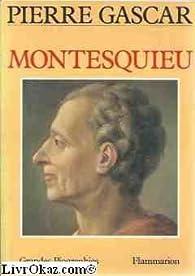 Montesquieu par Pierre Gascar