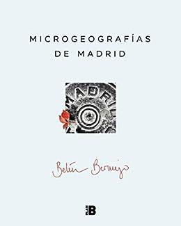 Microgeografías de Madrid eBook: Bermejo, Belén: Amazon.es: Tienda ...