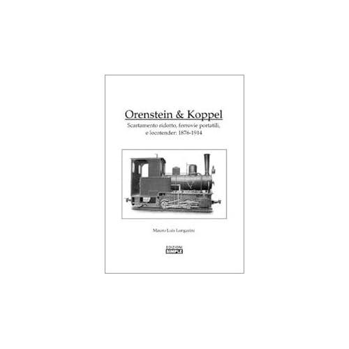 Orenstein E Koppel. Scartamento Ridotto, Ferrovie Portatili E Locotender: 1876-1914