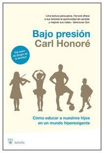 Bajo presión por Carl Honoré