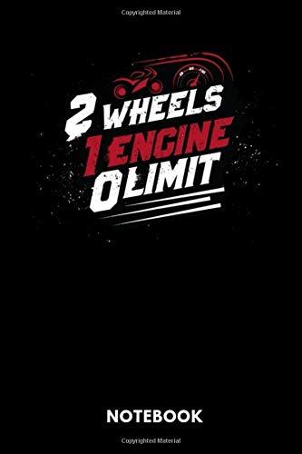 2 Wheels 1 Engine 0 Limit Notebook: Notizbuch für Motorrad Fahrer Rennfahrer und Fahrlehrer.
