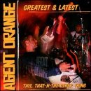 Songtexte von Agent Orange - Greatest and Latest