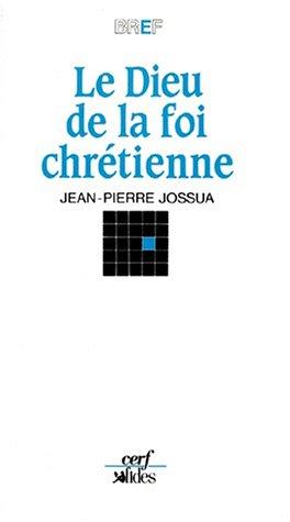 Le dieu de la foi chrétienne par Jean-Pierre Jossua