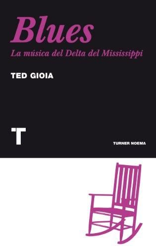 Blues: La música del Delta del Mississippi (Noema) por Ted Gioia