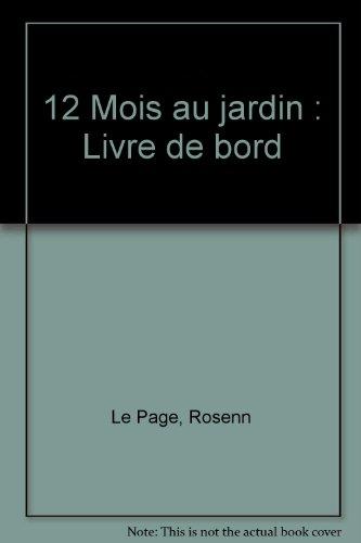 12 Mois au jardin : Livre de bord par Rosenn Le Page