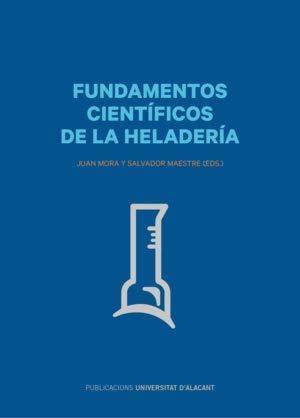 Fundamentos científicos de la heladería (Monografías) por Aa.Vv.