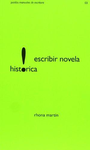 Escribir novela histórica (Aprender) por Rhona Martin