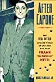 "After Capone: The Life and World of Chicago Mob Boss Frank the Enforcer"""" Nitti"""""