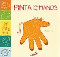 Descargar Libro Pinta Con Tus Manos (Otros libros infantiles) - 9788428545792 de Maïté Balart