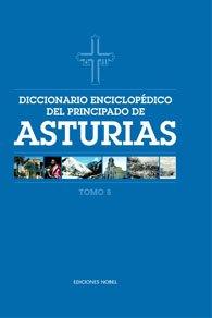 Diccionario enciclop?dico del Principado de Asturias (Tomo 8)