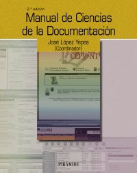 Manual de Ciencias de la Documentación (Ozalid) por José López Yepes