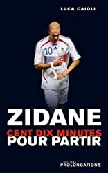 Zidane : 110 Minutes pour partir