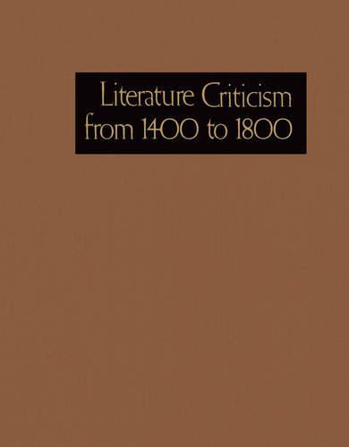 95: Literature Criticism from 1400 to 1800: Critical Discussion of the Works of Fifteenth-, Sixteenth-, Seventeenth-, and Eighteenth-Century Novelists, Poets, Playwrights, Philosophers, and Othe