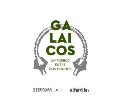 Galaicos: Un pueblo Entre Dos Mundos (Ilustrados [fotografía+artes plásticas]) por Rafael Rodríguez Martínez