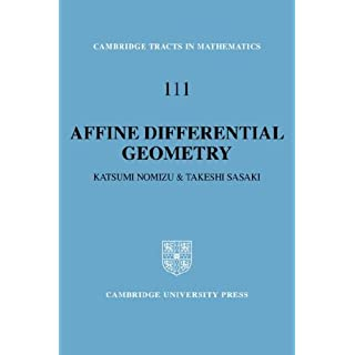 Affine Differential Geometry: Geometry of Affine Immersions (Cambridge Tracts in Mathematics)
