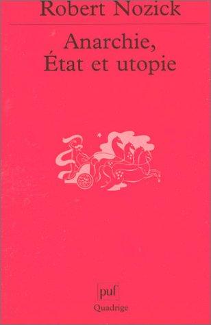 Anarchie, état et utopie par Robert Nozick
