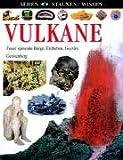 Sehen. Staunen. Wissen. Vulkane. Feuer speiende Berge, Erdbeben, Geysire (Sehen. Staunen. Wissen) - Susanna van Rose