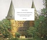 Lübeck als geistige Lebensform: Mit historischen Farbaufnahmen von Julius Hollos (1928) - Thomas Mann