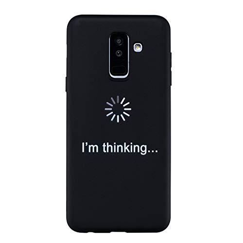 Yobby Hülle für Samsung Galaxy A6 Plus 2018,Sprüche Lustig Schwarz Silikon Handyhülle Ultra Slim Weich Matt Schale TPU Gummi Leicht Kratzfest Schutzhülle-Zitat -