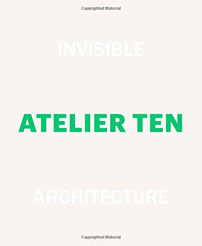 Invisible Architecture : 25 Years of Atelier Ten