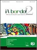 A Bordo! Pack 2. Libro del alumno-Cuaderno de esercicios-Revista. Per le Scuole superiori. Con CD Audio