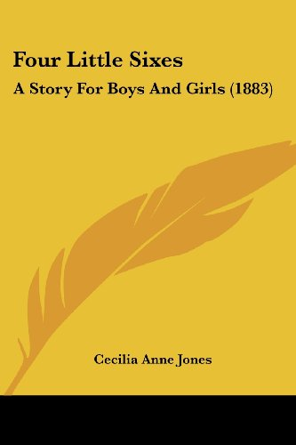 Four Little Sixes: A Story for Boys and Girls (1883)