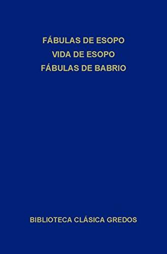 Fábulas de Esopo. Vida de Esopo. Fábulas de Babrio. (Biblioteca Clásica Gredos)