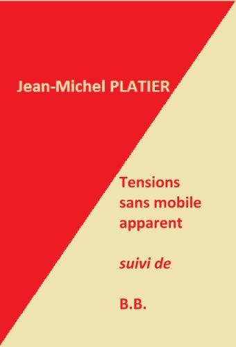 Tensions sans mobile apparent suivi de B.B. (French Edition)