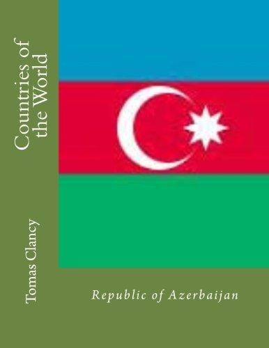 Countries of the World: Republic of Azerbaijan por Tomas Clancy