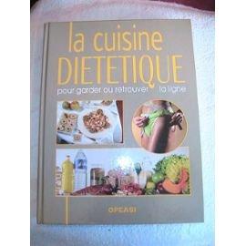 La cuisine diététique : Pour garder ou retrouver la ligne