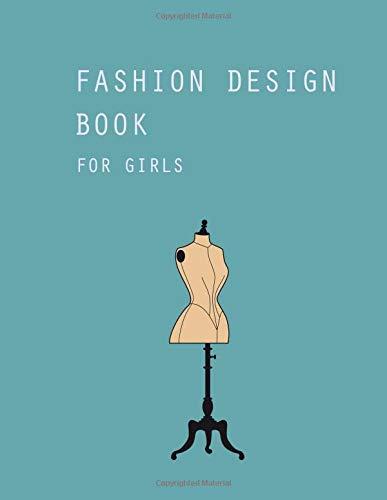 Fashion Design Book For Girls: Fashion design sketchbook templates por Tech Art Publishing