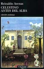 Descargar Libro Celestino antes del alba (Volumen independiente) de Reinaldo Arenas