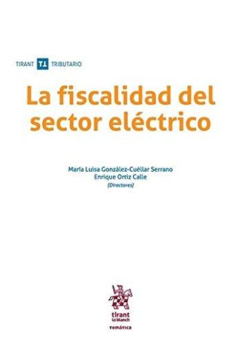 La Fiscalidad del Sector Eléctrico (Temática Tirant Tributario)