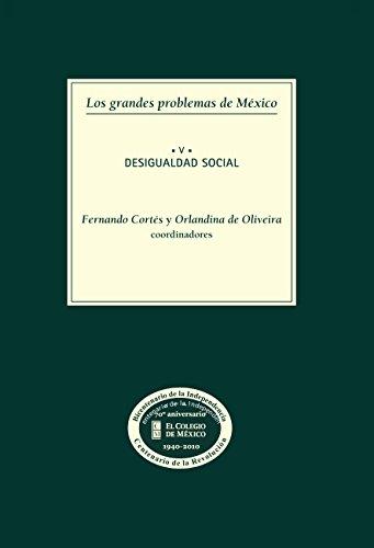Los grandes problemas de México. Desigualdad social. T-V