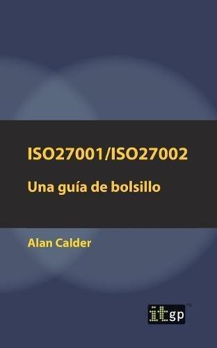 ISO27001/ISO27002: Una guía de bolsillo por Alan Calder
