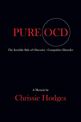 PURE OCD: The Invisible Side of Obsessive-Compulsive Disorder por Chrissie Hodges