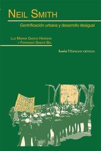 Neil Smith. Gentrificacion Urbana Y Desarrollo Desigual (ESPACIOS CRÍTICOS)