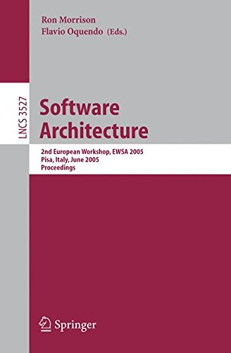 Software Architecture: 2nd European Workshop, EWSA 2005, Pisa, Italy, June 13-14, 2005, Proceedings (Lecture Notes in Computer Science, Band 3527)