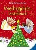 Das große Ravensburger Weihnachtsbastelbuch