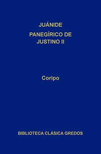 Juánide. Panegírico de Justino II (Biblioteca Clásica Gredos) por Coripo