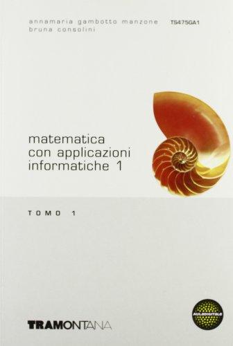 Matematica con applicazioni informatiche. Vol. 1B. Per gli Ist. tecnici commerciali