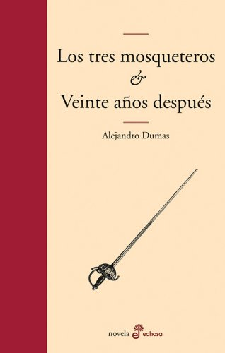 Los tres mosqueteros y veinte años después (Edhasa Literaria) por Alejandro Dumas