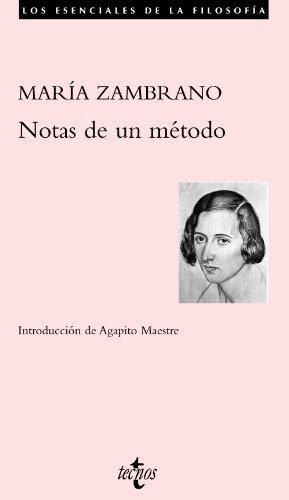 Notas de un método (Filosofía - Los Esenciales De La Filosofía) por María Zambrano
