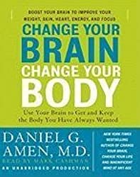 [Change Your Brain, Change Your Body: Use Your Brain to Get and Keep the Body You Have Always Wanted] (By: Dr Daniel G Amen) [published: February, 2010]