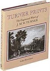 Turner Prints: The Engraved Work of J M W Turner